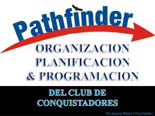 DEL CLUB DE CONQUISTADORES