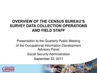 OVERVIEW OF THE CENSUS BUREAU�S SURVEY DATA COLLECTION OPERATIONS AND FIELD STAFF