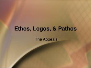 Ethos, Logos, & Pathos