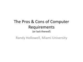 The Pros & Cons of Computer Requirements (or lack thereof)