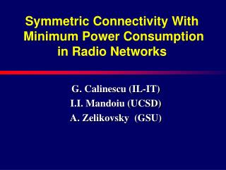 Symmetric Connectivity With  Minimum Power Consumption in Radio Networks