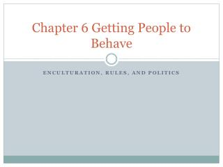 Chapter 6 Getting People to Behave