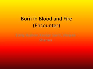 Born in Blood and Fire (Encounter)