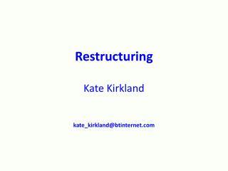Restructuring Kate Kirkland