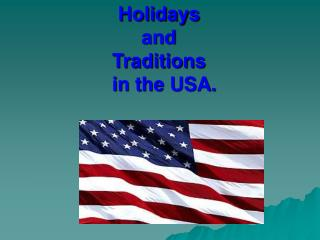 Holidays and Traditions  in the USA.