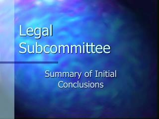 Legal Subcommittee