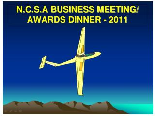 N.C.S.A BUSINESS MEETING/ AWARDS DINNER -  2011