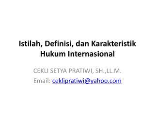 Istilah, Definisi, dan Karakteristik Hukum Internasional