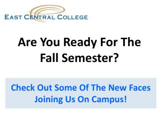 Are You Ready For The  Fall Semester?