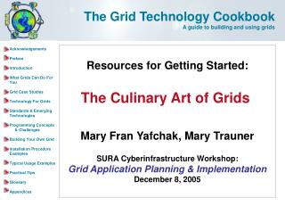 Resources for Getting Started: The Culinary Art of Grids Mary Fran Yafchak, Mary Trauner SURA Cyberinfrastructure Works
