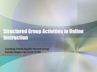 Structured Group Activities in Online Instruction
