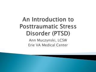 An Introduction to Posttraumatic Stress Disorder (PTSD)