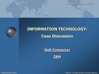 INFORMATION TECHNOLOGY: Case Discussion