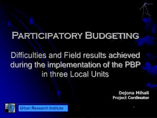 Participatory Budgeting Difficulties and Field results achieved during the implementation of the PBP in three Local Uni