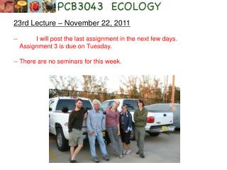 23rd Lecture – November 22, 2011 -- I will post the last assignment in the next few days.  Assignment 3 is due on Tues