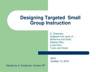 Designing Targeted  Small Group Instruction
