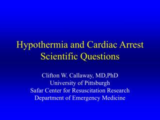 Hypothermia and Cardiac Arrest Scientific Questions