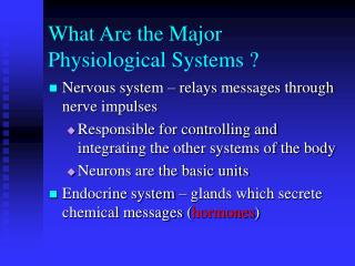 What Are the Major Physiological Systems ?
