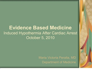 Evidence Based Medicine Induced Hypothermia After Cardiac Arrest October 5, 2010