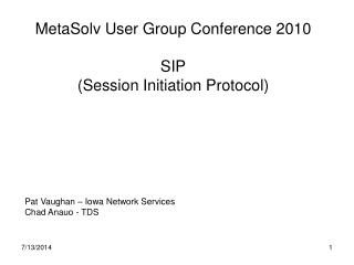MetaSolv User Group Conference 2010 SIP (Session Initiation Protocol)