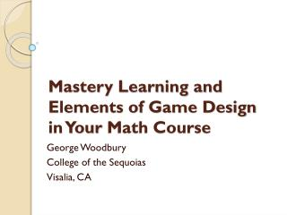 Mastery Learning and Elements of Game Design  in Your  Math Course