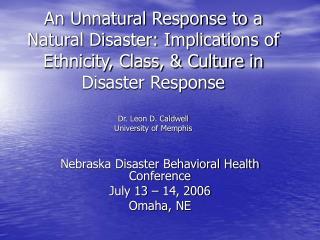 Nebraska Disaster Behavioral Health Conference  July 13 – 14, 2006 Omaha, NE