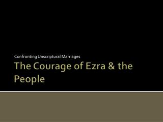 The Courage of Ezra & the  People