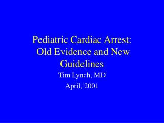 Pediatric Cardiac Arrest:  Old Evidence and New Guidelines