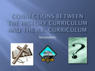 Connections between the history curriculum and the R.E. curriculum