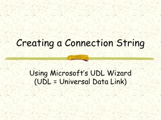 Creating a Connection String
