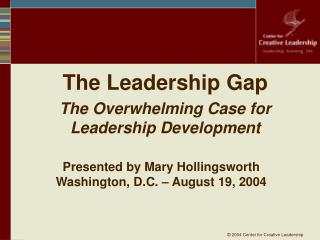 The Leadership Gap The Overwhelming Case for Leadership Development