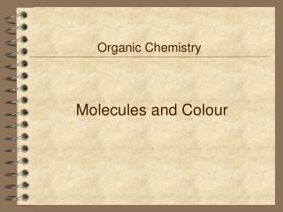 Molecules and Colour