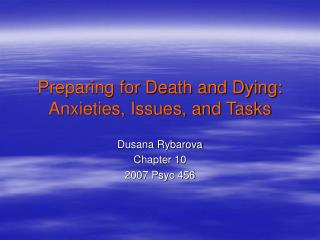 Preparing for Death and Dying: Anxieties, Issues, and Tasks