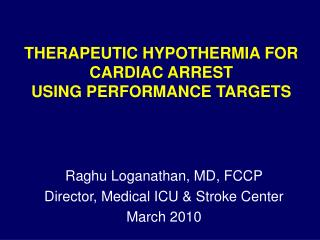 THERAPEUTIC HYPOTHERMIA FOR CARDIAC ARREST USING PERFORMANCE TARGETS