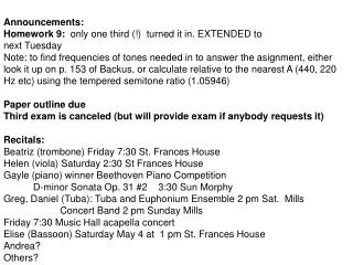 Announcements: Homework 9:   only one third (!)  turned it in. EXTENDED to  next Tuesday