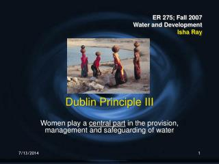 ER 275; Fall 2007 Water and Development Isha Ray