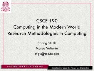 CSCE 190 Computing in the Modern World Research Methodologies in Computing