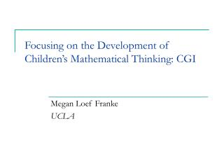 Focusing on the Development of Children's Mathematical Thinking: CGI
