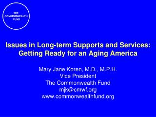 Issues in Long-term Supports and Services: Getting Ready for an Aging America