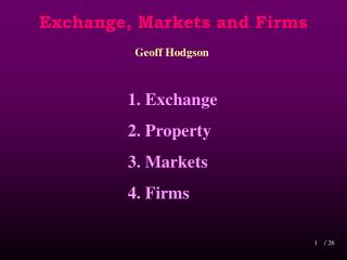 Exchange, Markets and Firms