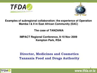 Director, Medicines and Cosmetics Tanzania Food and Drugs Authority