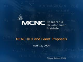 MCNC-RDI and Grant Proposals