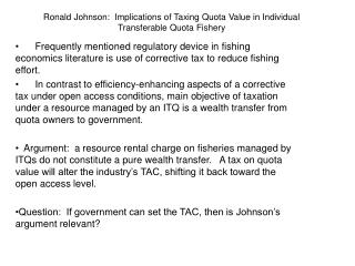 Ronald Johnson:  Implications of Taxing Quota Value in Individual Transferable Quota Fishery