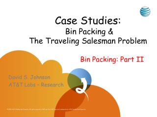Case Studies:  Bin Packing & The Traveling Salesman Problem