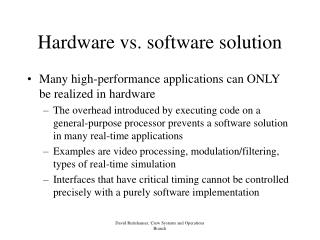 Hardware vs. software solution