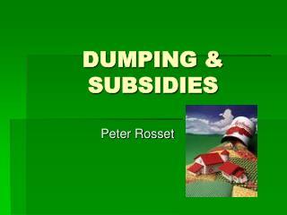 DUMPING & SUBSIDIES