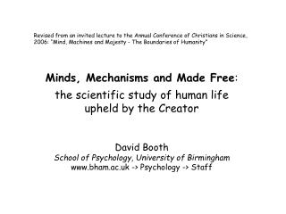 """Revised from an invited lecture to the Annual Conference of Christians in Science, 2006: """"Mind, Machines and Majesty -"""