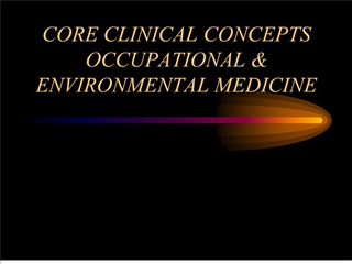 CORE CLINICAL CONCEPTS OCCUPATIONAL  ENVIRONMENTAL MEDICINE