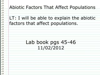Abiotic Factors That Affect Populations LT: I will be able to explain the abiotic factors that affect populations.