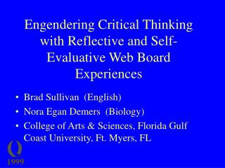 Engendering Critical Thinking with Reflective and Self-Evaluative Web Board Experiences